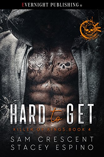 Hard to Get (Killer of Kings Book 4) (Best Place To Get Struts Replaced)
