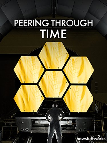 Peering Through Time With The James Webb Space Telescope
