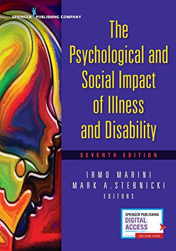 Compare Textbook Prices for The Psychological and Social Impact of Illness and Disability 7 Edition ISBN 9780826161611 by Marini PhD  DSc  CRC  CLCP, Irmo,Stebnicki PhD  LPC  DCMHS  CRC  CCM  CCMC, Mark A.