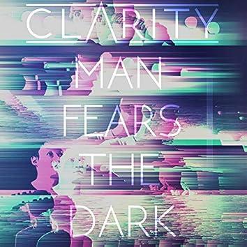 Man Fears the Dark