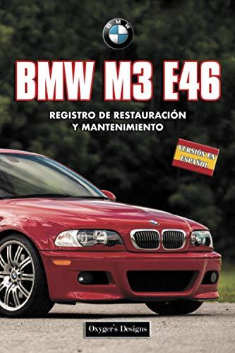 BMW M3 E46: REGISTRO DE RESTAURACIÓN Y MANTENIMIENTO