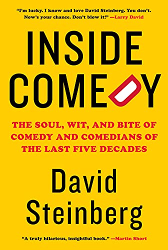 Inside Comedy: The Soul, Wit, an...