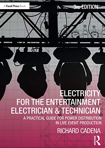 Compare Textbook Prices for Electricity for the Entertainment Electrician & Technician: A Practical Guide for Power Distribution in Live Event Production 3 Edition ISBN 9780367249472 by Cadena, Richard