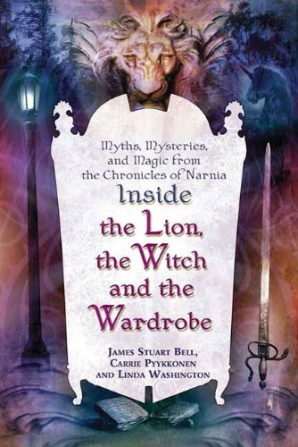 Inside 'The Lion, the Witch and the Wardrobe': Myths, Mysteries, and Magic from the Chronicles of Narnia (English Edition)