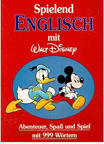 Spielend Englisch mit Walt Disney. Abenteuer, Spaß und Spiel mit 999 Wörtern