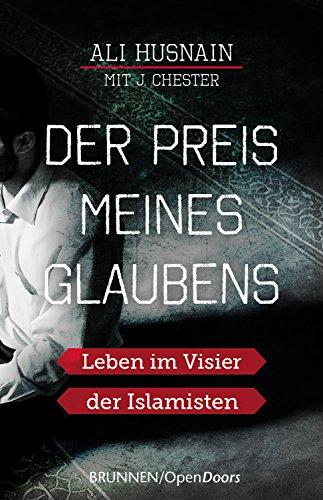 Der Preis meines Glaubens: Leben im Visier der Islamisten
