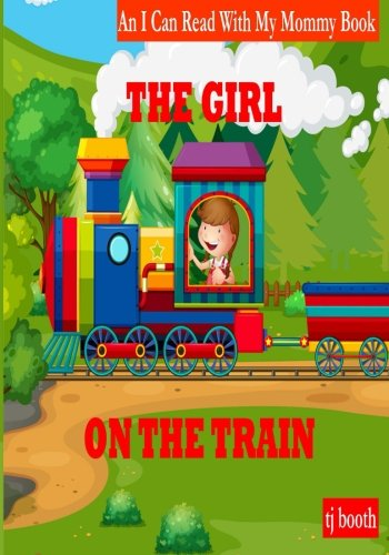 The Girl on the Train: I Can Read With My Mommy: Volume 3