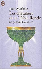 Le cycle du Graal, Tome 2