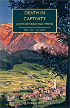 Death in Captivity: A WWII Locked-Room Mystery (British Library Crime Classics Book 0)