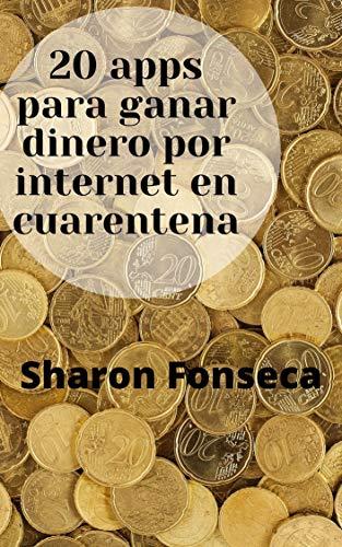 20 Apps Para Ganar Dinero Por Internet En Cuarentena Gana Ingresos Extras Desde Casa Spanish Edition Ebook Montano Leonardo Kindle Store
