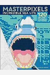 Masterpixels: Incredible Sea Life ペーパーバック