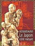 Netsukimono - Le Japon côté nature