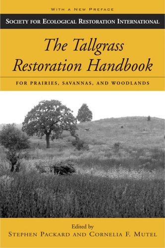 The Tallgrass Restoration Handbook: For Prairies, Savannas, and Woodlands (The Science and Practice