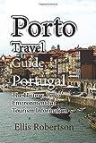 Porto Travel Guide, Portugal: The History, Porto Environment for Tourism Information