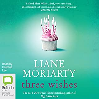 Three Wishes                   By:                                                                                                                                 Liane Moriarty                               Narrated by:                                                                                                                                 Caroline Lee                      Length: 13 hrs and 47 mins     697 ratings     Overall 4.3