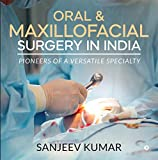 Oral & Maxillofacial Surgery in India : Pioneers of a versatile specialty (English Edition)