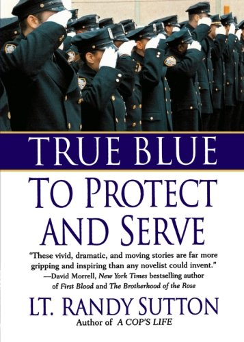 True Blue: To Protect and Serve