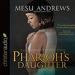 The Pharaoh's Daughter CA     A Treasures of the Nile Novel              By:                                                                                                                                 Mesu Andrews                               Narrated by:                                                                                                                                 Robin Miles                      Length: 14 hrs and 54 mins     Not rated yet     Overall 0.0