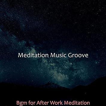 Bgm for After Work Meditation