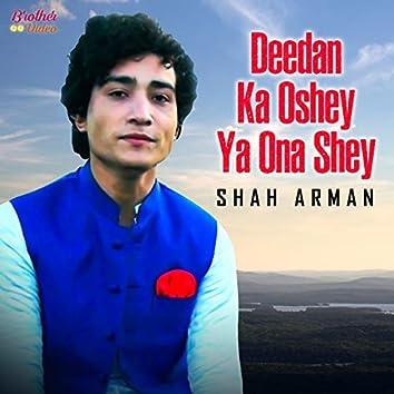 Deedan Ka Oshey Ya Ona Shey - Single