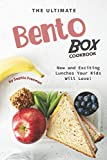 The Ultimate Bento Box Cookbook: New and Exciting Lunches Your Kids Will Love!