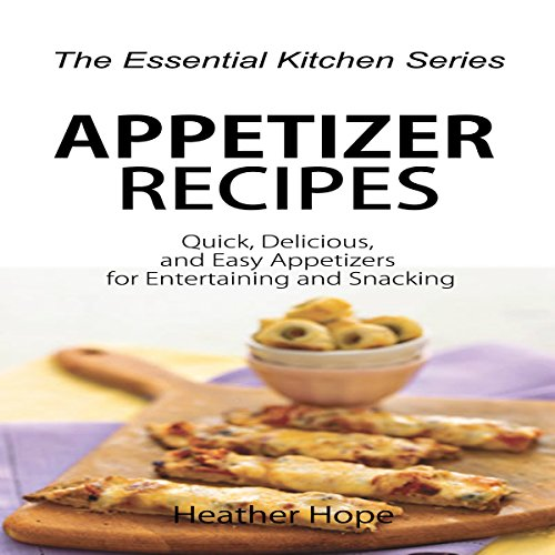 Appetizer Recipes     Quick, Delicious, and Easy Appetizers for Entertaining and Snacking: The Essential Kitchen Series, Book 65              By:                                                                                                                                 Heather Hope                               Narrated by:                                                                                                                                 Carol Hendrickson                      Length: 58 mins     Not rated yet     Overall 0.0