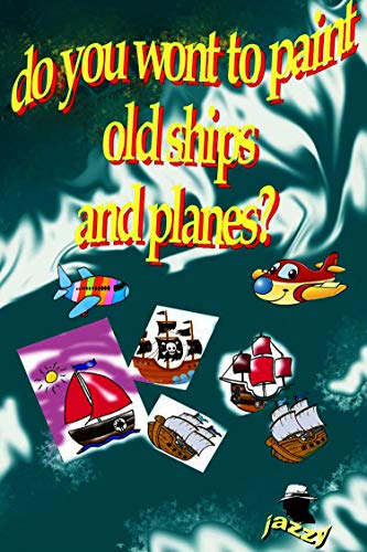 do you paint ships an planes?: QUIERES COLOREAR BARCOS Y AVIONES?