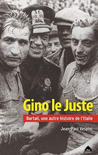 Gino le Juste: Bartali, une autre histoire de l´Italie