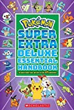 Super Extra Deluxe Essential Handbook (Pokemon): The Need-To-Know STATS and Facts on Over 900 Characters: The Need-to-Know Stats and Facts on over 875 Characters!