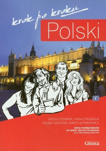 Polski, Krok Po Kroku: Level A1: Coursebook for Learning Polish as a Foreign Language by Iwona Stempek;Anna Stelmach;Aneta Szymkiewicz;Sylwia Dawidek(2010-06-08)