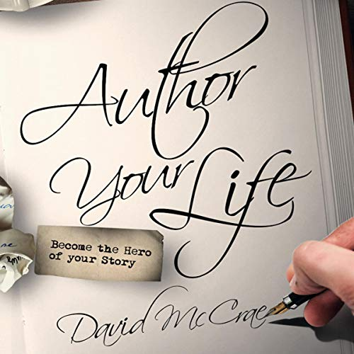 Author Your Life: Become the Hero of Your Story audiobook cover art