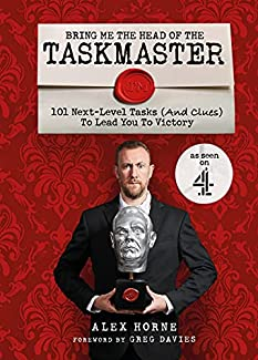 Alex Horne - Bring Me The Head Of The Taskmaster: 101 Next Level Tasks