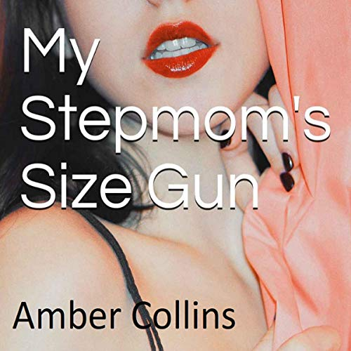 My Stepmom's Size Gun Audiobook By Amber Collins cover art
