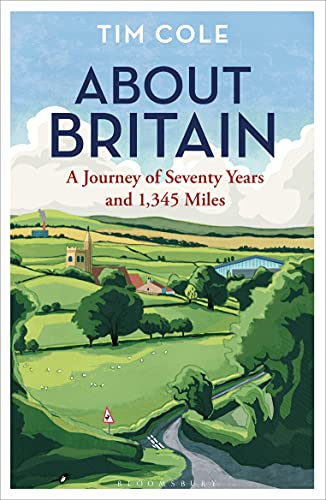 Amazon.com: About Britain: A Journey of Seventy Years and 1,345 Miles eBook  : Cole, Tim: Kindle Store