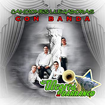 Canciones LLegadoras Con Banda