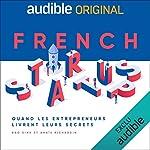 Couverture de French Startups - Quand les entrepreneurs livrent leurs secrets. La série complète