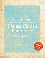 Sonate fuer das Pianoforte: Serie 21 no. 10: in Fis moll. Piano Sonata, D.571 (Schubert Sheet Music)
