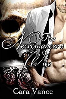 The Necromancer's Wife: A Dark Romance by [Cara Vance, Rick Gualtieri]