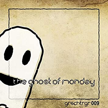 The Ghost of Monday
