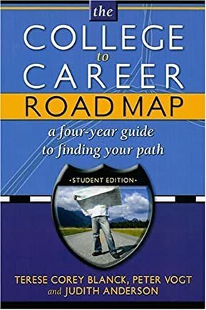 College to Career Road Map: A Four-Year Guide to Finding Your Path (Student Edition) by Terese Corey Blanck (2006-08-25)