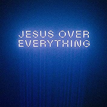 Jesus Over Everything (Radio Edit)