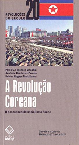 A Revolução Coreana: O desconhecido socialismo Zuche