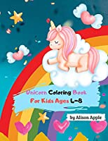 Unicorn coloring book for kids ages 4-8: Coloring book for girls, kids, toddlers