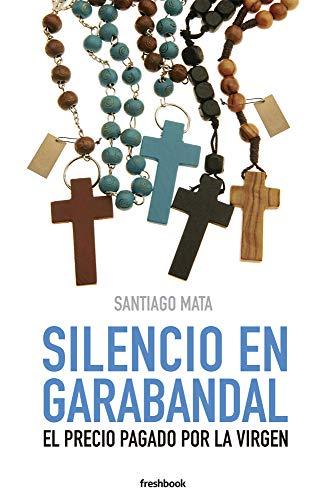 SILENCIO EN GARABANDAL: El precio pagado por la virgen