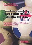 APRENDIZAJE INTEGRADO DE EDUCACIÓN FÍSICA Y LENGUA INGLESA: Aplicación crítico-deliberativa del método AICLE