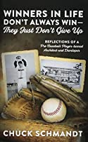 Winners In Life Don't Always Win-They Just Don't Give Up: Reflections of a Pro Baseball Player-turned Architect and Developer