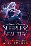 Sleepless Beauties: A Rejected Mates Paranormal Romance (The Vampires Vendetta Series Book 1)