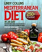 Mediterranean Diet Cookbook for Beginners: 250+ Healthy & Weight Loss Focused Recipes - #1 28-Day Mediterranean Meal Plan System To A Healthy And Good-Looking Physique | Step-By-Step Guide
