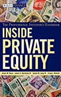 Inside Private Equity: The Professional Investor's Handbook (Wiley Finance)