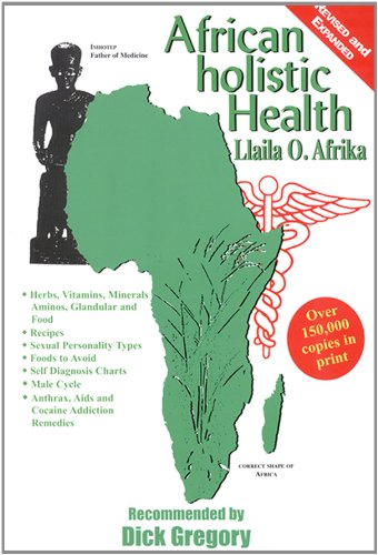 Compare Textbook Prices for African Holistic Health Revised, Expanded ed. Edition ISBN 8601404395055 by Llaila Afrika